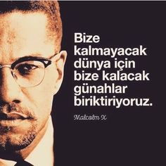 #anlatamadiklarim Wise Quotes, Book Quotes, Inspirational Quotes, Good Sentences, Malcolm X, Thing 1, Meaningful Quotes, Cool Words, Life Lessons