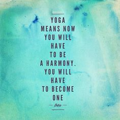 #Yoga means now you will have to be a harmony.