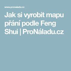 Jak si vyrobit mapu přání podle Feng Shui | ProNáladu.cz Feng Shui