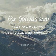 Hebrews 13:5 'For God has said...