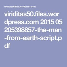viriditas50.files.wordpress.com 2015 05 205398857-the-man-from-earth-script.pdf