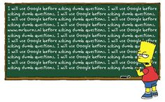 Trendy funny cartoons humor the simpsons Bart Simpson Chalkboard, Dumb Questions, This Or That Questions, Funny Cartoon Pictures, The Answer To Everything, Larry Page, Golden Rule, Le Web, Know Your Meme