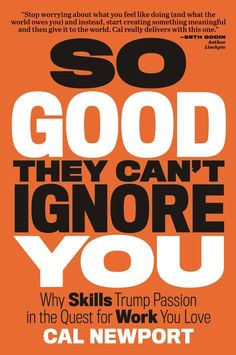 'So Good They Can't Ignore You' by Cal Newport