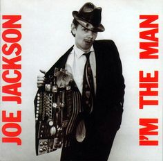 Joe Jackson, I'm The Man, 1979. A memorable cover with a perhaps-too-modest appraisal of his album's contents, with Jackson pictured as a seller of cheap probably-stolen goods.