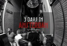 Joey's 28 Days in Europe | 3 days in Amsterdam