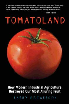 Barry Estabrook - 'Tomatoland' - How Industrial Farming 'Destroyed' The Tasty Tomato : NPR