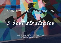 by Jenny Williams and LastMinuteWriting Studies show that 86% of consumers will stop doing business with you for poor client relations. 5 of the best strategies you can employ to build and maintain your customer relationships