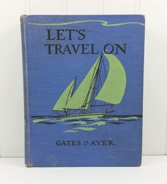 Lets Travel On by Arthur I Gates and Jean Ayer, 1948 Elementary School Reader