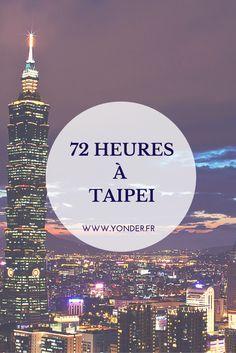 72 heures à Taipei : les incontournables de la capitale taïwanaise / Yonder
