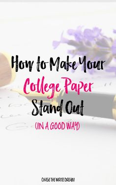 How to Make Your College Paper Stand Out (In a Good Way)