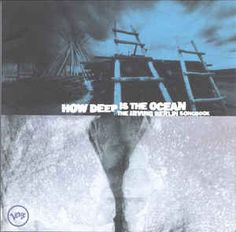 Various - How Deep Is The Ocean?: The Irving Berlin Songbook: buy CD, Comp at Discogs
