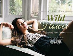 Wild Flower featuring Sarah Lahbati Blo Blow Dry Bar, Sarah Lahbati, For Everyone, Star Fashion, Mac Cosmetics, Spotlight, Wild Flowers, Celebrity, Actresses