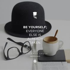 #gentlemenspeak #gentlemen #quotes #follow #life #classy #blogger #menstyle #menwithclass #menwithstyle #elegance #entrepreneurquotes #lifequotes #motivationalquotes #beyourself #everyoneelse #taken #trustyourself #success #morningcoffee #blackhat