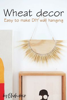 Have fun making a modern wall decor with wheat stalks. It's easy to make and you only need a few supplies. Bring nature into your house. This wall hanging makes a great decoration for fall, inside or hanged on your front door. #wheat #decorations #ideas #fall #wedding #diy #decorating