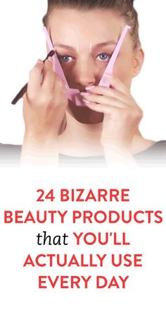 24 Bizarre Beauty Products That You'll Actually Use Every Day