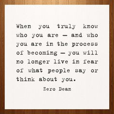 When you truly know who you are…  #zerosophy