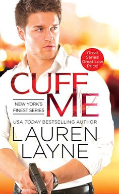 Title: Cuff Me (New York's Finest Author: Lauren Layne Genre: Romance Publisher: Forever Release Date: March 2016 Pages: 384 Meet New York's Finest-three hot brothers sworn to p… Free Romance Novels, Romance Books, Paranormal Romance, New York, Books 2016, Reading Online, Bestselling Author, The Book, Audio Books