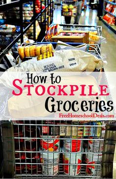 Saving Money on Groceries for Busy Homeschool Families: How to Stockpile Groceries Frugal Living Tips #frugal #savingmoney #thrifty