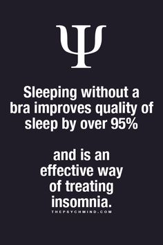 Untrue? It has never affected my insomnia...cant explain a mans either!