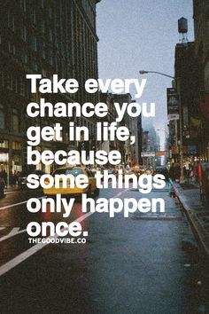 take any chance