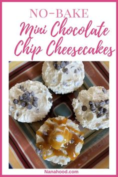 Looking for a quick sweet treat tonight? Try this delicious and easy to make no-bake mini chocolate chip cheesecake recipe with a few ideas for tasty variations. Fun dessert to make with your kids and grandkids!