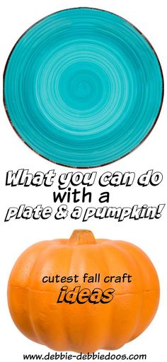 What you can do with a plate and pumpkin.  Lots of fall dollar tree craft ideas right here.