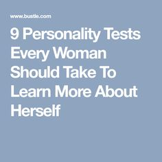 9 Personality Tests Every Woman Should Take To Learn More About Herself