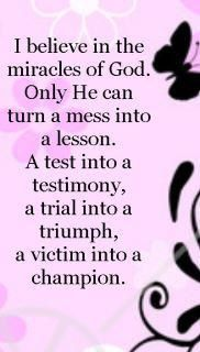 Amen!!! Had a few trials this week and am patiently waiting for Him to turn them into triumphs!!