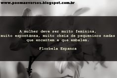 Florbela Espanca- A mulher deve...-Poesia Visual ~ Poemas e Versos
