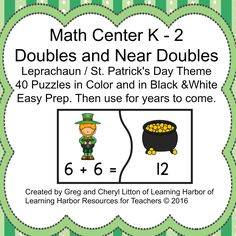 Add doubles and near doubles with these St. Patrick's Day puzzles.   40 puzzles in color and the same 40 puzzles in black & white.