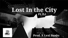 """""""Lost In The City"""" On Soundcloud"""