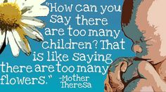 Mother Theresa quote <>< have heard this, and everyone should take this to heart.