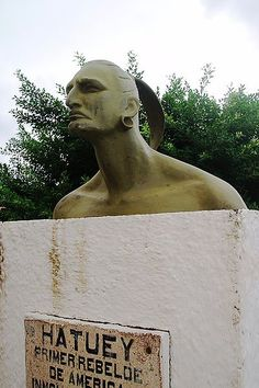 "Hatuey (died February 2, 1512) was a Taíno Cacique from the island of Hispaniola who lived in the early sixteenth century. He has attained legendary status for leading a group of natives in a fight against the invading Spaniards, and thus becoming the first fighter against colonialism in the New World. He is celebrated as ""Cuba's First National Hero."""