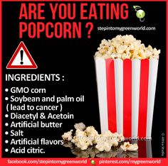 """☛ Are YOU still eating popcorn? Think twice.  ➸ According to the FDA, microwave popcorn bags have a chemical coating that can break down into Perfluorooctanoic acid when exposed to radiation.  It is listed by the FDA as a likely carcinogen.    ➸ Popcorn Workers Lung  Or bronchiolitis obliterans is caused by Diacetyl, an FDA approved substance in the """"fake butter flavoring"""" found in microwave popcorn.  www.stepintomygreenworld.com  ✒ Share   Like   Re-pin   Comment"""