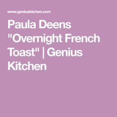 "Paula Deens ""Overnight French Toast"" 