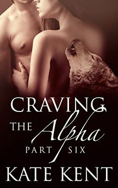 Craving the Alpha: Part Six: BBW Paranormal Werewolf Shifter Romance (Lycan Lovers Book 6) - Kindle edition by Kate Kent. Paranormal Romance Kindle eBooks @ Amazon.com.
