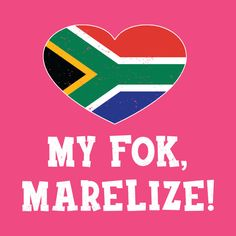 Shop South African Funny My Fok Marelize Afrikaans Tshirt my fok marelize t-shirts designed by Antzyzzz as well as other my fok marelize merchandise at TeePublic. African Memes, African Quotes, African Christmas, South African Design, Afrikaanse Quotes, South African Weddings, Garden Signs, Funny Bunnies, My Land