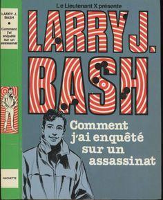 Robert Bressy - Comment J'ai Enquêté Sur Un Assassinat - série Larry J. Bash, Larry J. Bash (Vladimir Volkoff), Hachette Bibliothèque Verte 1981