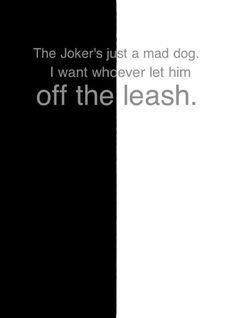 Mad Dog quote (The Dark Knight) by ~SarahFredrickson on deviantART