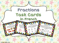 This file includes a set of 32 Fractions Task Cards in French. The task cards include questions about: reading and representing fractions, comparing fractions, equivalent fractions, 8 fraction word problems.The file is most appropriate for Grades 2-4.
