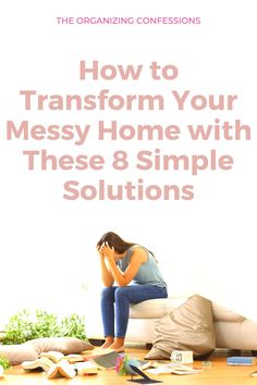 Messy Home tips to keep it neat and tidy #homeorganizationtips #messyhome