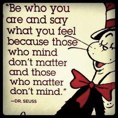 those who matter don't mind. Seuss