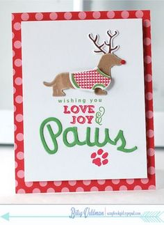 Love Joy Paws Card by Betsy Veldman for Papertrey Ink (October Dog Cards, Bird Cards, Christmas Paper, Christmas Crafts, Xmas Cards, Holiday Cards, Pet Sympathy Cards, Card Making Inspiration, Creative Cards