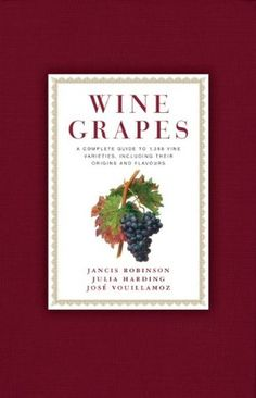 wine-grapes-a-complete-guide-jancis-robinson-julia-harding-and-jose-vouillamoz http://www.bookscrolling.com/the-best-wine-books/