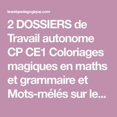 2 DOSSIERS de Travail autonome CP CE1 Coloriages magiques en maths et grammaire et Mots-mélés sur les sons   BLOG de Monsieur Mathieu GS CP CE1 CE2 CM1