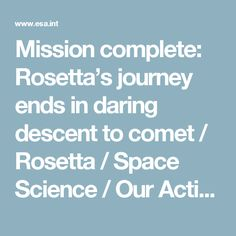 Mission complete: Rosetta's journey ends in daring descent to comet / Rosetta / Space Science / Our Activities / ESA