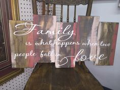 A personal favorite from my Etsy shop https://www.etsy.com/listing/473522807/family-is-what-happens-when-two-people