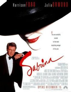 Sabrina (1995) - Marvelous remake with director Sydney Pollack  and music by John Williams.....so wonderfully done!!!!!!! LOVE