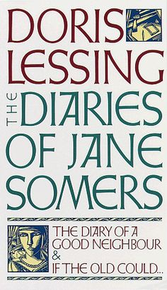 The Diaries of Jane Somers: The Diary of a Good Neighbor and If The Old Could (The Diaries of Jane Somers #1-2) by Doris Lessing