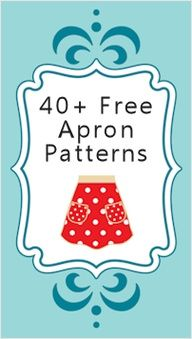 "40+ Apron patterns-- I should make one of these for myself. I am always eyeing the cute ones for sale for $20-$45."" data-componentType=""MODAL_PIN"
